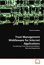 Trust Management Middleware for Internet Applications: Combining Trust, Recommendation, Risk and Experience