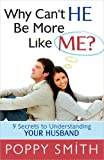 Why Can't He Think More Like Me?, Poppy Smith, 0736943331