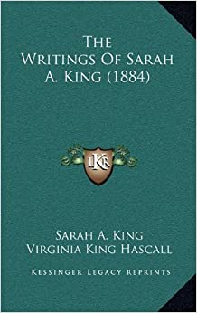 The Writings of Sarah A. King (1884)