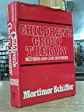 Children's Group Therapy : Methods and Case Histories, Schiffer, Mortimer, 0029280907