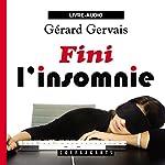 Fini l'insomnie | Gérard Gervais