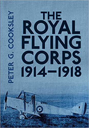 The Royal Flying Corps 1914-18: Amazon co uk: Cooksley