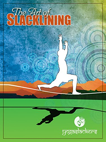 The Art of Slacklining by