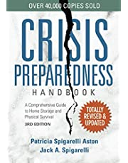 Crisis Preparedness Handbook: A Comprehensive Guide to Home Storage and Physical Survival