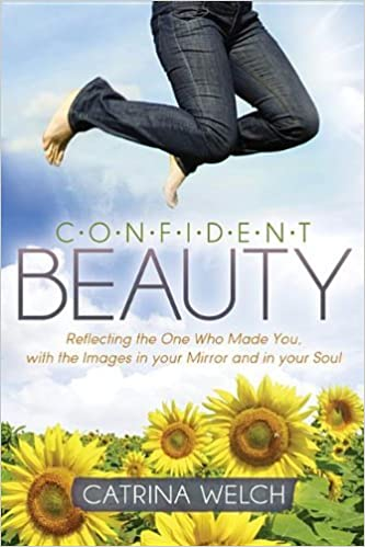 Book Confident Beauty: Reflecting the One Who Made You, with the Images in your Mirror and in your Soul (Morgan James Faith) by Catrina Welch (2014-05-01)