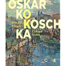Oskar Kokoschka: And the Prague Cultural Scene