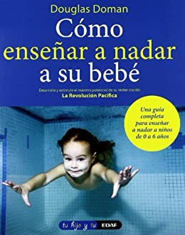 Como enseñar a nadar a su bebé (Tu hijo y tú) (Spanish