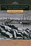 img - for Social and Economic Networks in Early Massachusetts: Atlantic Connections by Marsha L. Hamilton (2009-08-27) book / textbook / text book