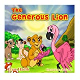 Children s books : The Generous Lion ,( Illustrated Picture Book for ages 3-8. Teaches your kid the value of helping others ) (Beginner readers) ... skills for kids collection) (Volume 11)