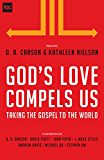 God's Love Compels Us: Taking the Gospel to the World (Gospel Coalition)