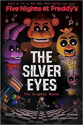 Amazon Com The Silver Eyes Five Nights At Freddy S Graphic Novel 1 9781338298482 Cawthon Scott Breed Wrisley Kira Schröder Claudia Books