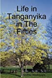 Life in Tanganyika in the Fifties, Godfrey Mwakikagile, 9987160123