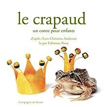 Le crapaud (Les plus beaux contes pour enfants) | Livre audio Auteur(s) : Hans Christian Andersen Narrateur(s) : Fabienne Prost