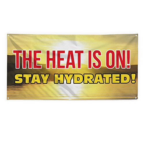 The Heat Is On ! Stay Hydrate ! Outdoor Fence Sign Vinyl Windproof Mesh Banner With Grommets - 4ftx8ft, 8 Grommets