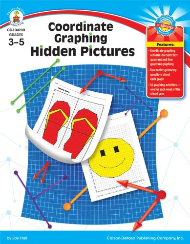 Coordinate Graphing Hidden Pictures, Grades 3 - - Carson Dellosa Graphing