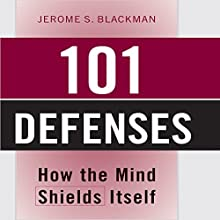 101 Defenses: How the Mind Shields Itself Audiobook by Jerome S. Blackman Narrated by Sean Pratt