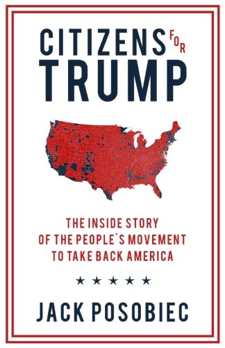 Book cover from Citizens for Trump: The Inside Story of the Peoples Movement to Take Back Americaby Jack Posobiec