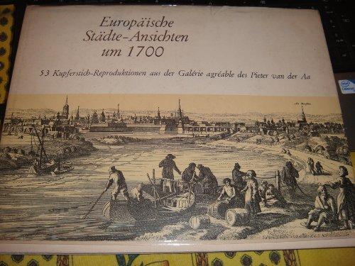 Pieter Van - Europaische Stadte-Ansichten um 1700 53 Kupferstich-Reproduktionen aus der Galerie agreable des Pieter van der Aa.