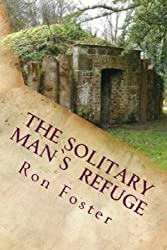 The Solitary Man's Refuge: Post Apocalyptic Prepper Fiction Dystopia