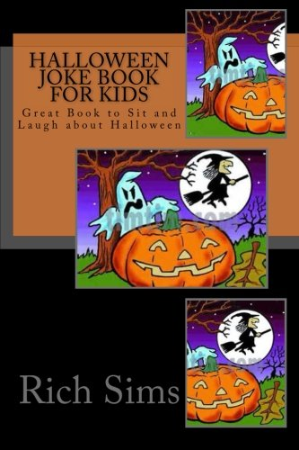 Halloween Joke Book For Kids: Great Book to Sit and Laugh about Halloween