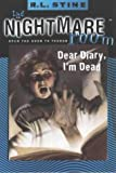 The Nightmare Room (5) - Dear Diary, I'm Dead by R. L. Stine (2001-02-05)