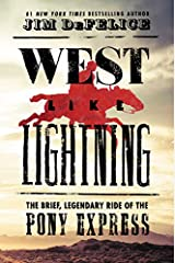West Like Lightning: The Brief, Legendary Ride of the Pony Express Hardcover