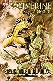 Wolverine Origins: Seven The Hard Way TPB (Wolverine (Marvel) (Quality Paper))