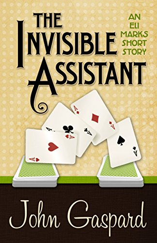 The Invisible Assistant (An Eli Marks Short Story)