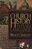 Church History in Plain Language, Bruce L. Shelley, 0849938619