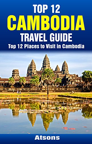 Amazon top 12 places to visit in cambodia top 12 cambodia top 12 places to visit in cambodia top 12 cambodia travel guide includes angkor fandeluxe Choice Image