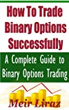 How to trade binary options successfully by meir liraz pdf