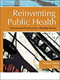 Reinventing Public Health : Policies and Practices for a Healthy Nation, Aday, Lu Ann, 1119061245