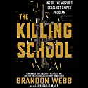 The Killing School: Inside the World's Deadliest Sniper Program Audiobook by John David Mann, Brandon Webb Narrated by Lou Lambert