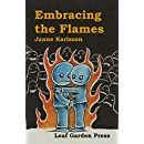 Embracing the Flames