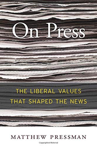 On Press: The Liberal Values That Shaped the News pdf epub