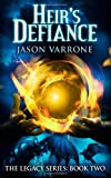 Heir's Defiance (the Legacy Series, Jason Varrone, 1494714213