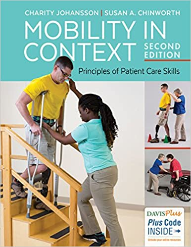 Mobility in Context Principles of Patient Care Skills, 2nd Edition - Original PDF