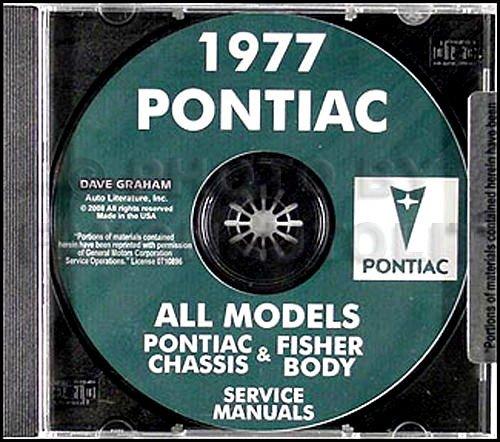 1977 PONTIAC FACTORY REPAIR SHOP & SERVICE MANUAL & FISHER BODY MANUAL CD - Firebird, Trans Am, Esprit, Formula, Bonneville, Brougham, Catalina, Grand Prix, LeMans, Grand LeMans, Ventura, and Safari. 77