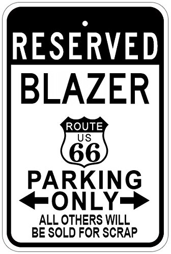 CHEVY BLAZER Route 66 Aluminum Parking Sign - 12 x 18 Inches (Route 66 Blazer)