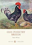 Old Poultry Breeds, Fred Hams, 074780396X