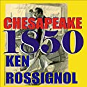 Chesapeake 1850: Steamboats & Oyster Wars: The News Reader Audiobook by Ken Rossignol Narrated by Paul J. McSorley
