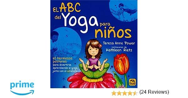 ABC del yoga para niños, El. 65 hermosas posturas para ...