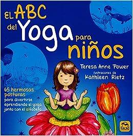 El ABC del yoga para Niños. 65 hermosas posturas para ...