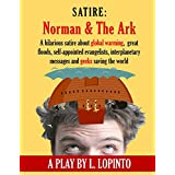 Satire: Norman and The Ark: A hilarious satire about global warming,  great floods, self-appointed evangelists, interplanetary messages and geeks saving the world