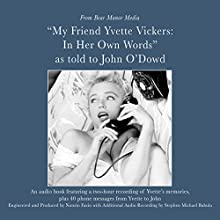 My Friend, Yvette Vickers: In Her Own Words, as Told to John O'Dowd Speech by Yvette Vickers, John O'Dowd - compilation Narrated by Yvette Vickers