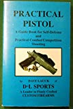 img - for PRACTICAL PISTOL-A GUIDE BOOK FOR SELF DEFENSE AND PRACTICAL COMBAT/COMPETITION SHOOTING book / textbook / text book