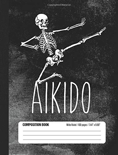Aikido Composition Book Wide Ruled 100 pages (7.44 x 9.69): Aikido Martial Arts Fun Sports Notebook Journal for Dojo and School Students ebook