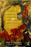 img - for Recovery, Meaning-Making, and Severe Mental Illness: A Comprehensive Guide to Metacognitive Reflection and Insight Therapy book / textbook / text book