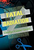 Fatal Radiation, Carolyn Kimme-Smith, 1432796240
