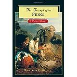 The Triumph of the Fungi: A Rotten History